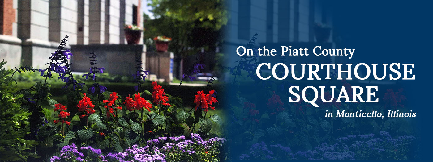 On the Piatt County Courthouse Square Monticello, Illinois